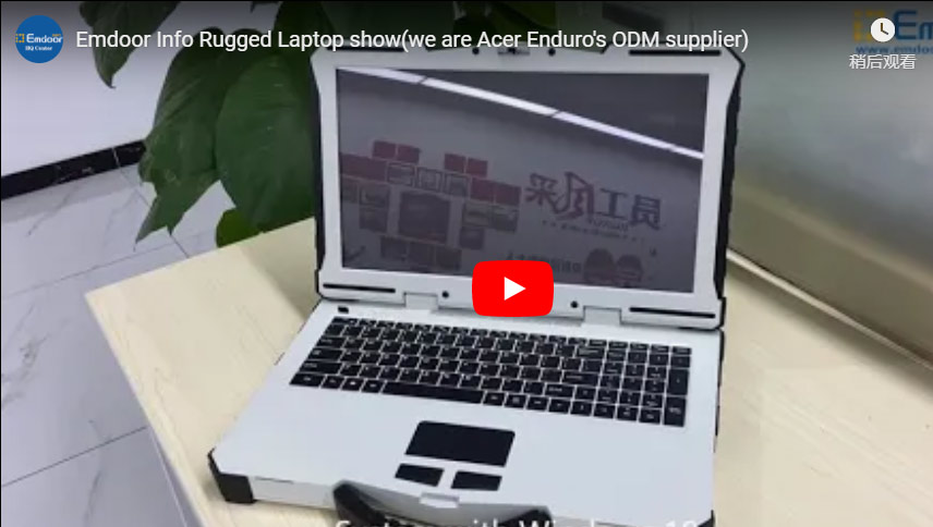 Emdoor Info Rugged Laptop Show(We Are Acer Enduro's Odm Supplier)