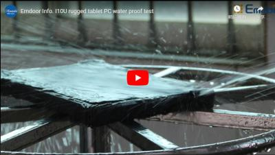Emdoor Info. I10u Rugged Tablet Pc Water Proof Test